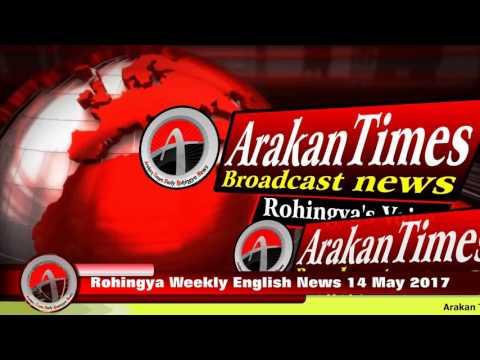 Rohingya Weekly English News 14 May 2017