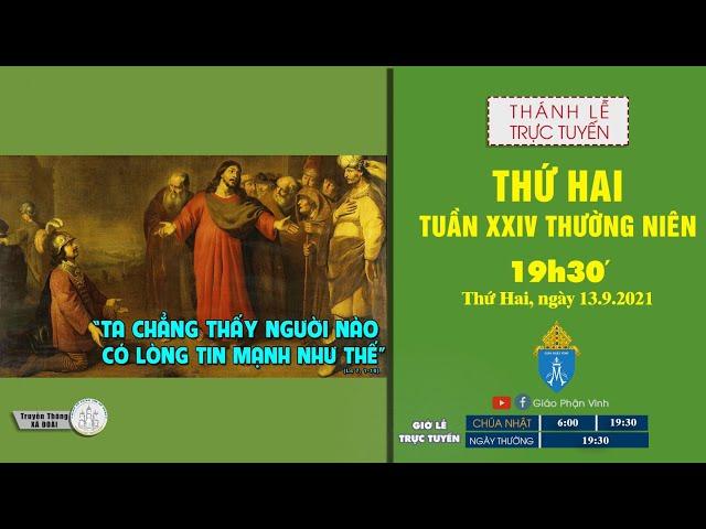 🔴Trực Tuyến Thánh Lễ | THỨ HAI TUẦN XXIV THƯỜNG NIÊN | 19h30', Thứ 2 ngày 13.9.2021 | Giáo Phận Vinh