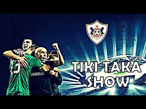 Qarabag - Tiki Taka Show - Champions league - Gurbanov System   2018 HD