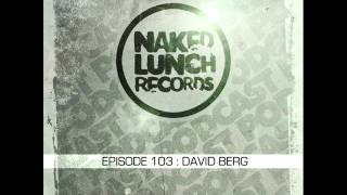 Naked Lunch PODCAST #103 - DAVID BERG