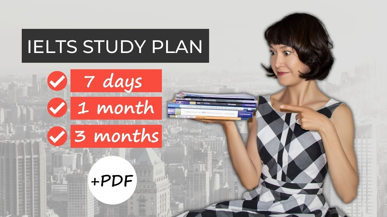 How to prepare for the IELTS exam | Study plans for 7 days/1 month/3 months