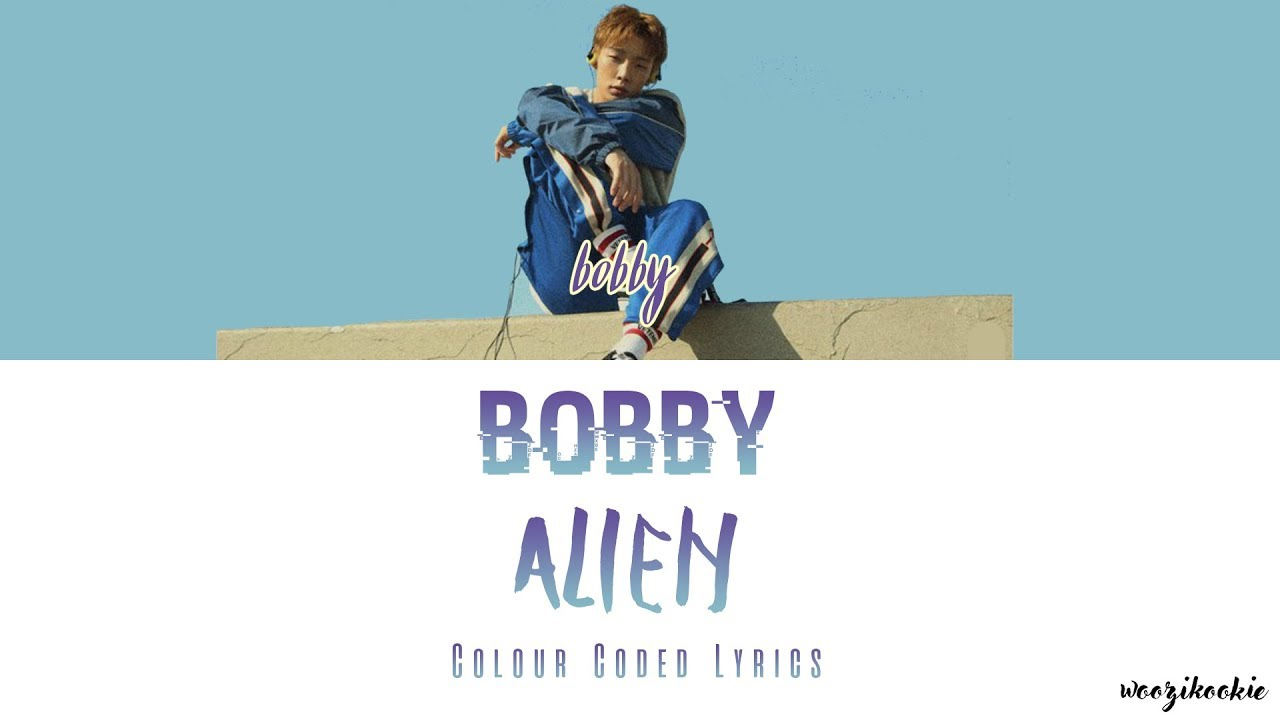 Bobby - Alien [다른 세상 사람] Colour Coded Lyrics; Han/Rom/Eng