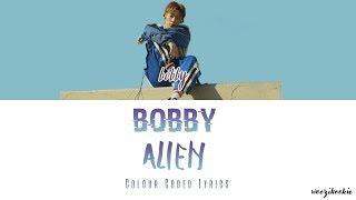 Bobby - Alien [다른 세상 사람] Colour Coded Lyrics; Han/Rom/Eng
