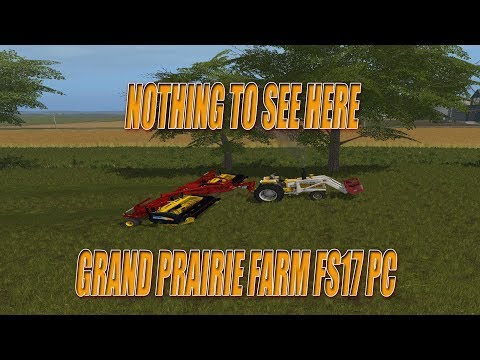 NOTHING TO SEE HERE GRAND PRAIRIE FARM FS17 PC