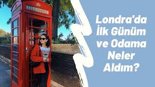 LondraVlog1: Londra'da İlk Günüm ve Odama Neler Aldım?