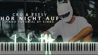 Cro & Teesy - HÖR NICHT AUF (Piano Tutorial + Noten)