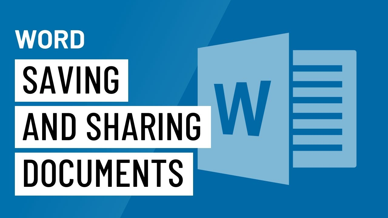 Word: Saving and Sharing Documents