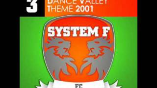 SYSTEM F - DANCE VALLEY THEME 2001 (CRISTIAN KETELAARS REMIX)