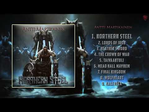 Antti Martikainen - Northern Steel [Full Album][2017]