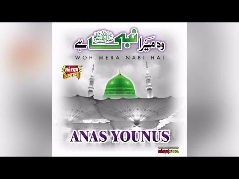 Anas Younus - Woh Mera Nabi - 2016