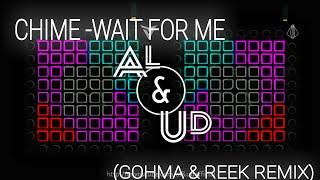 Alkasko U.n.e.v Play Chime wait for me gohma reek remix launchpad Unipad cover.mp3