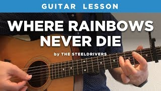 "🎸 ""Where Rainbows Never Die"" guitar lesson by The Steeldrivers / Chris Stapleton (w/ intro tab)"