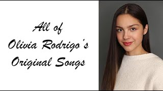 All of Olivia Rodrigo's Original Songs (Part 2)