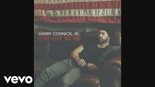 Harry Connick Jr. - (I Do) Like We Do [Audio]