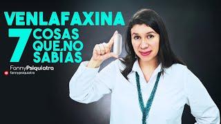 VENLAFAXINA 7 COSAS QUE NO SABÍAS    FANNY PSIQUIATRA