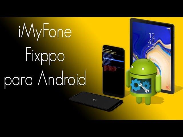 Conserte Qualquer Problema do seu SmartPhone Android com o iMyFone Fixppo!