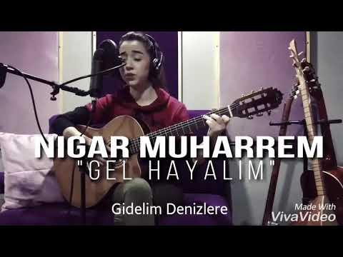 (Lyrics)   Nigar Muharrem Gel Hayalim 2017