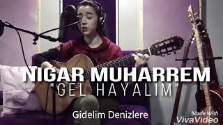 (Lyrics) Nigar Muharrem Gel Hayalim 2017