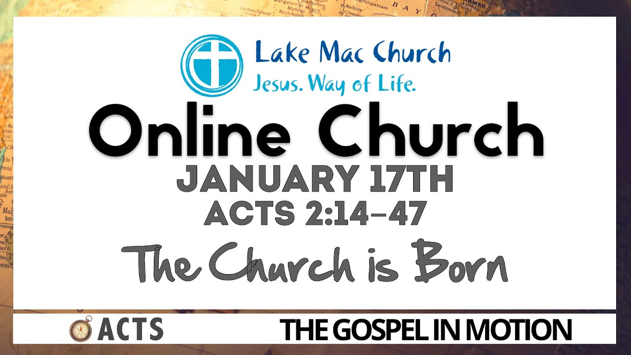 The Church is Born. Acts 2:14-47 17/01/2021