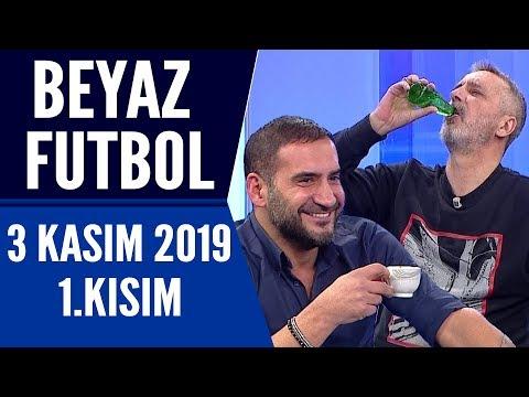 Beyaz Futbol 3 Kasım 2019 Kısım 1/3 – Beyaz TV
