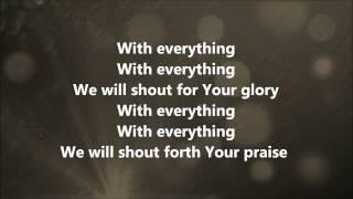 With Everything (Shorter Version) - Hillsong United w/ Lyrics
