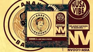 Anak Badung ft. Asep Regi & Popoci - Keren (Official Audio)