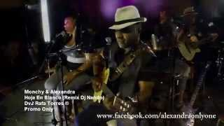 Monchy & Alexandra - Hoja En Blanco (Remix Dj Nando) DvJ RAFA TORRES ®