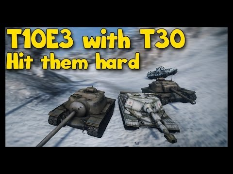 ► World of Tanks T110E3 and T30 Gameplay | America can hit Hard