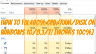 How To Fix High 100% CPU/RAM/DISK Usage in Windows 10 / 8.1 / 7! [WORKS 100%] thumbnail