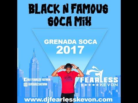 DJ FEARLESS KEVON - BLACK N FAMOUS GRENADA SOCA MIX 2017