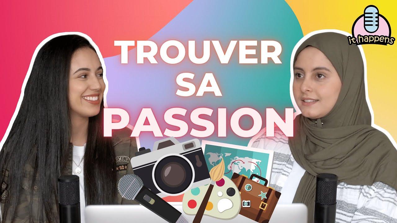 IT HAPPENS EP 6: Trouver sa passion 🤩