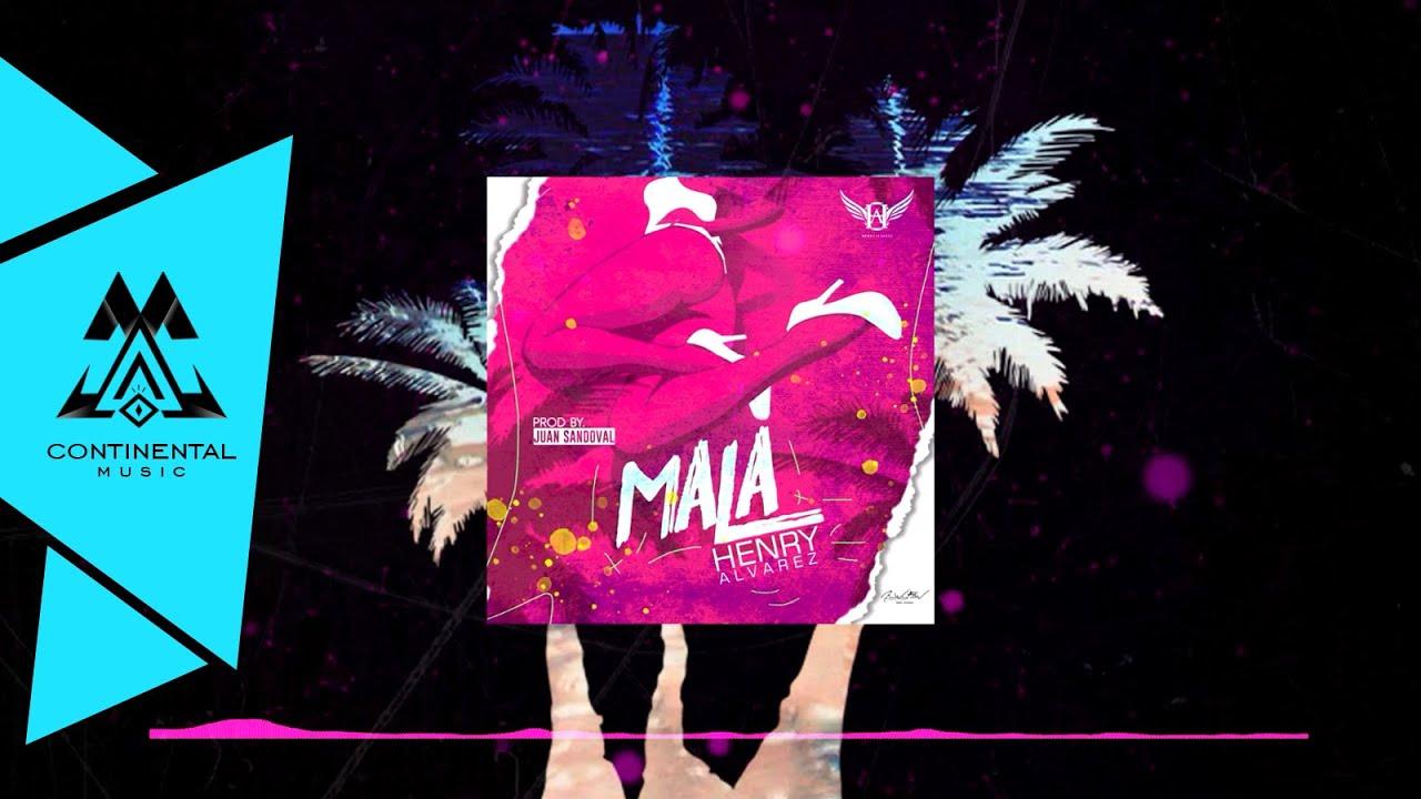Henry Alvarez - MALA - (Prod by. Juan Sandoval) [Audio Oficial]