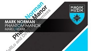 Mark Norman - Phantom Manor (MaRLo Remix)