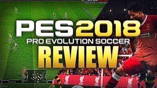 PRO EVOLUTION SOCCER 2018 REVIEW! --- GAMEPLAY, GAME MODES, & GRAPHICS ---