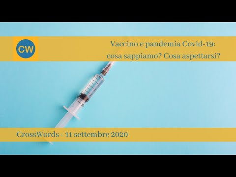 Vaccino e pandemia Covid-19: cosa sappiamo? Cosa aspettarsi?