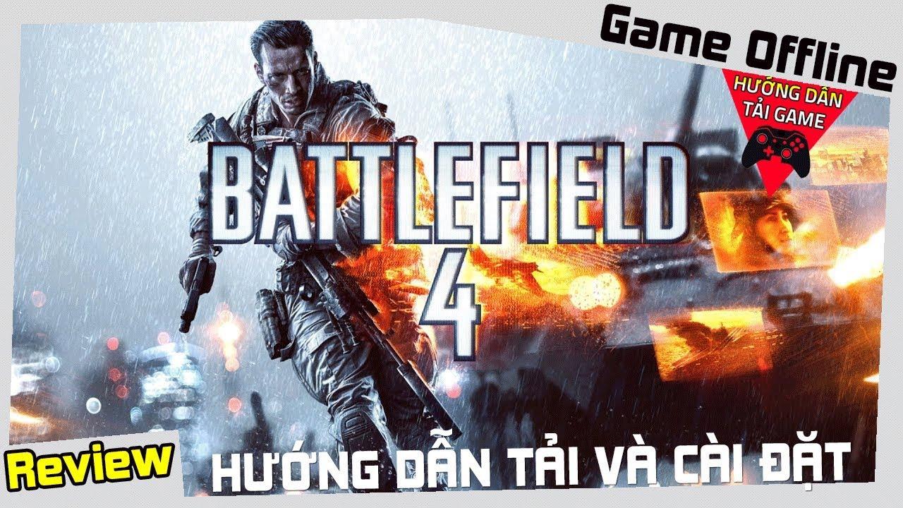 Hướng Dẫn Tải Và Cài Đặt Battlefield 4 Thành Công