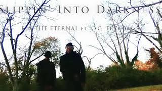 R.J.X The Eternal- SLIPPIN' INTO DARKNESS Ft. O.G Frat Bona (Official video)