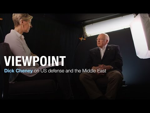 Dick Cheney on US defense and the Middle East – Full interview | VIEWPOINT