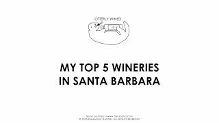 My top 5 Santa Barbara Wineries