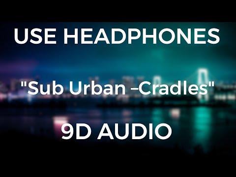 sub-urban-–-cradles-(-9d-audio)