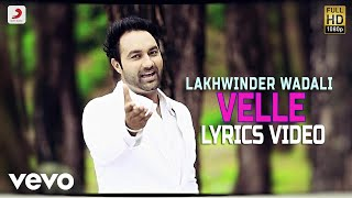 Lakhwinder Wadali - Velle | Lyrics Video