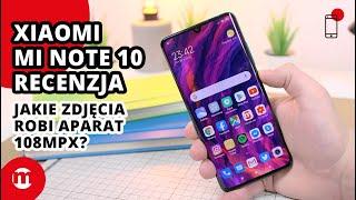 Co potrafi APARAT 108 Mpx W SMARTFONIE? Recenzja Xiaomi Mi Note 10