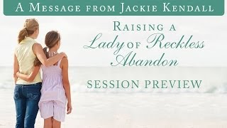 "Raising a Lady in Waiting - ""Reckless Abandon"" Session Preview"