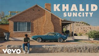Khalid - Suncity ft. Empress Of (Official Audio)