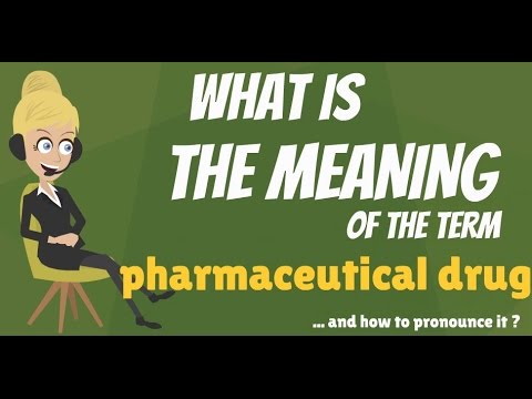 What is PHARMACEUTICAL DRUG? What does PHARMACEUTICAL DRUG mean?