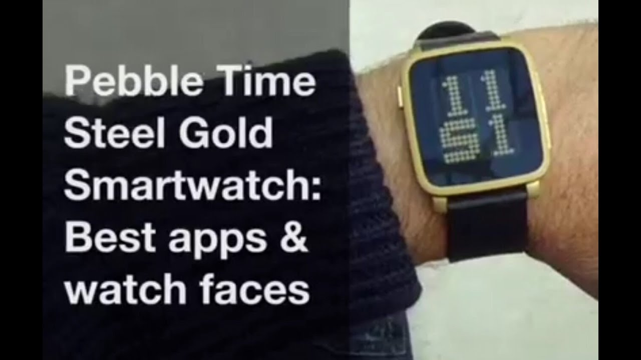 Pebble Time Steel Gold Best apps and watchfaces