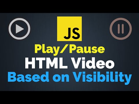 Play/Pause HTML Video Based On Visibility | JavaScript