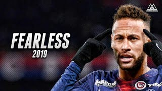 Neymar Jr - Fearless | Skills & Goals 2019 | HD
