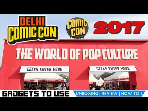 I Bought Comic Con Delhi 2017 In 1000 INR, What To See, To Buy, To Enjoy
