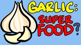 Garlic - A True SUPERFOOD?